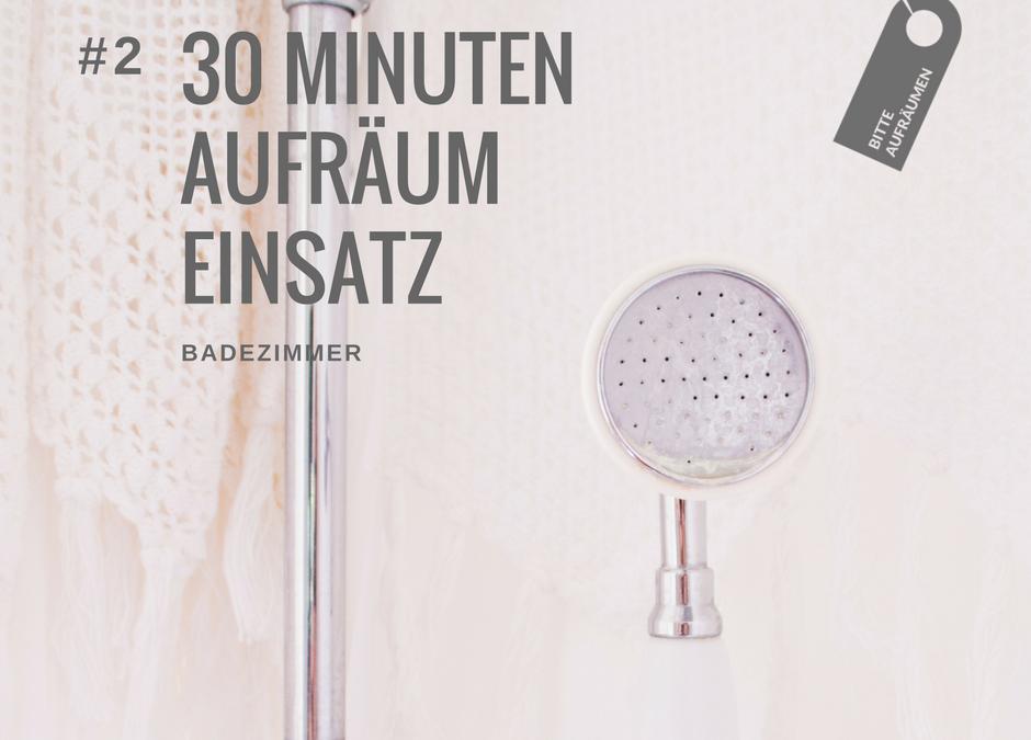 30 Minuten Aufräumeinsatz #2 | Badezimmer