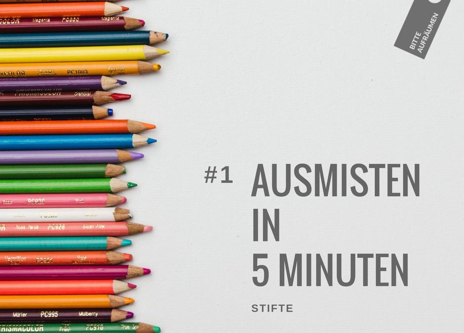 Ausmisten in 5 Minuten #1 | Stifte