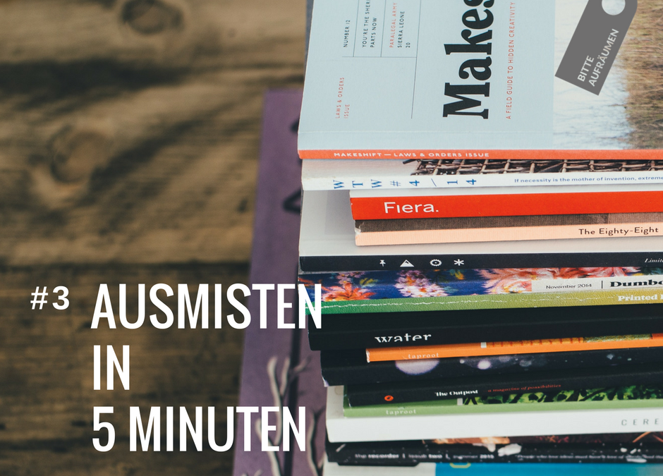 Ausmisten in 5 Minuten # 3 | Zeitschriften