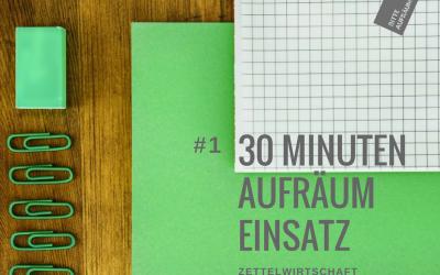 30 Minuten Aufräumeinsatz #1 | Zettelwirtschaft