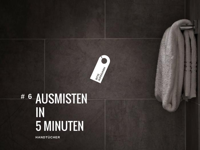Ausmisten in 5 Minuten # 6 | Handtücher