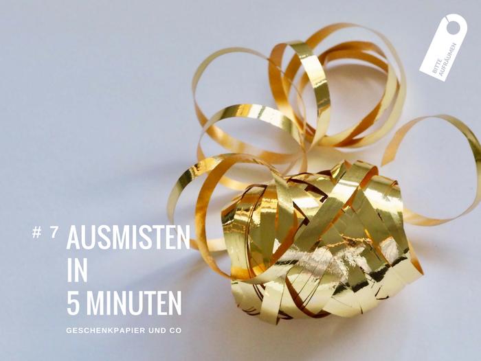 Ausmisten in 5 Minuten # 7 | Geschenkpapier und co.