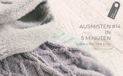 Ausmisten in 5 Minuten #14 | Schals, Mützen & Co.